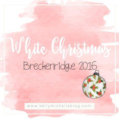 White Christmas: Breckenridge 2016