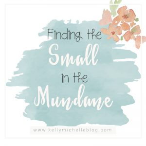 Finding the Small Things in the Mundane, what I learned from Melanie Shankel's Church of the Small Things