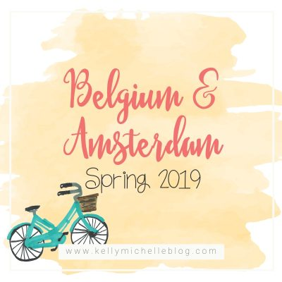 Our Trip to Belgium & The Netherlands