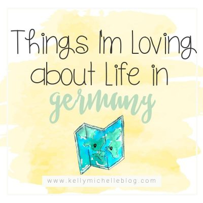 Things I'm Loving about Life in Germany
