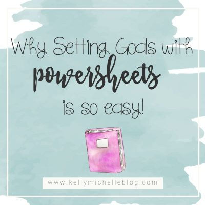 Why Setting Goals with Powersheets is so Easy!