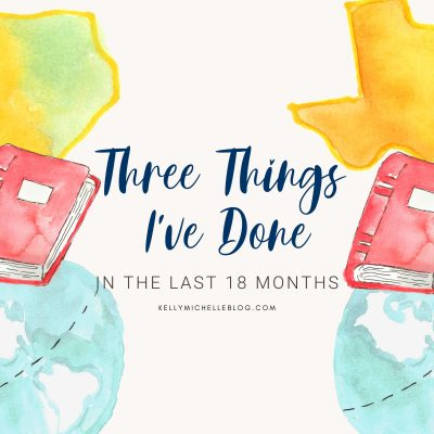 Three Things I've Done in the Last 18 Months
