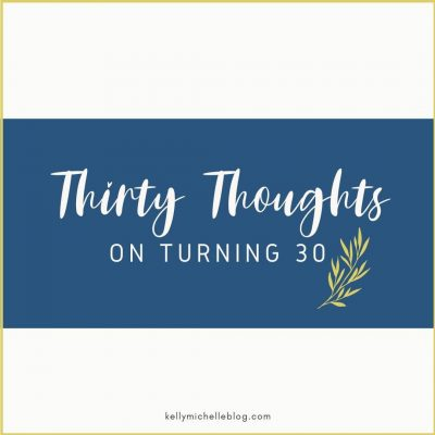 Thirty Thoughts on Turning 30