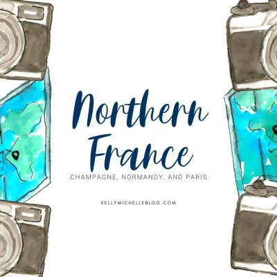 Our One Week Trip to Northern France